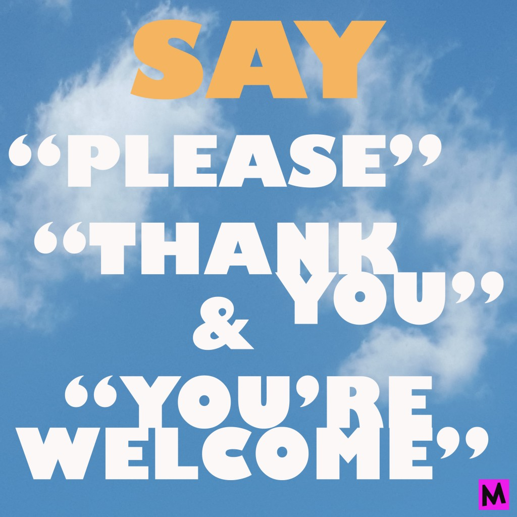 Manners_Monday MetroMomClub SAY PLEASE THANKYOU YOURE WELCOME