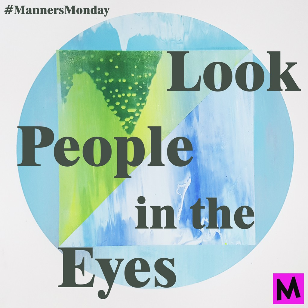 Practice making eye contact manners_monday