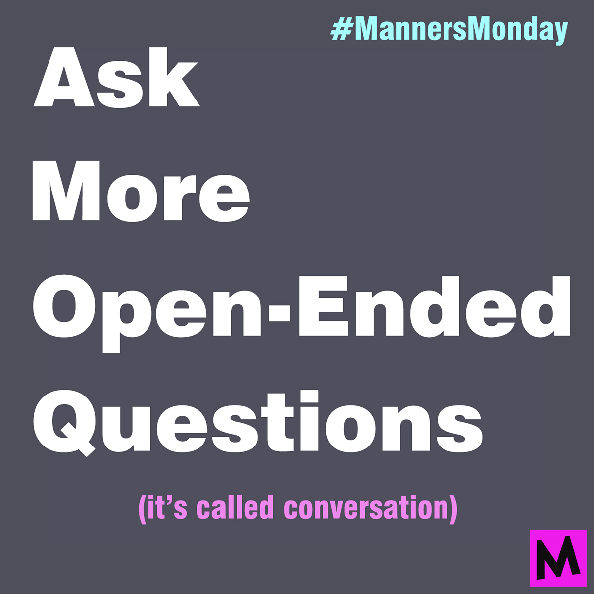 Manners Monday: Ask Better Questions