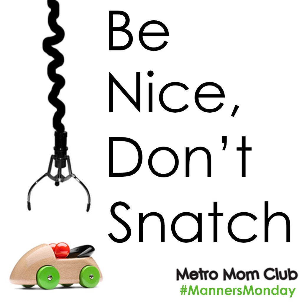Manners Monday Don't Snatch