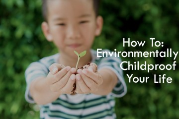 environmentally childproof your life Dr. Deena Blanchard