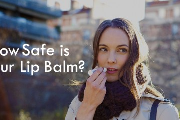 how safe is your lip balm